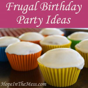 Frugal Birthday Party Ideas - Hope In The Mess